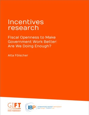 Fiscal Openness to Make Government Work Better: Are We Doing Enough?