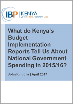 What do Kenya's Budget Implementation Reports Tell Us about National Government Spending in 2015/16?