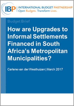 How are Upgrades to Informal Settlements Financed in South Africa's Metropolitan Municipalities?