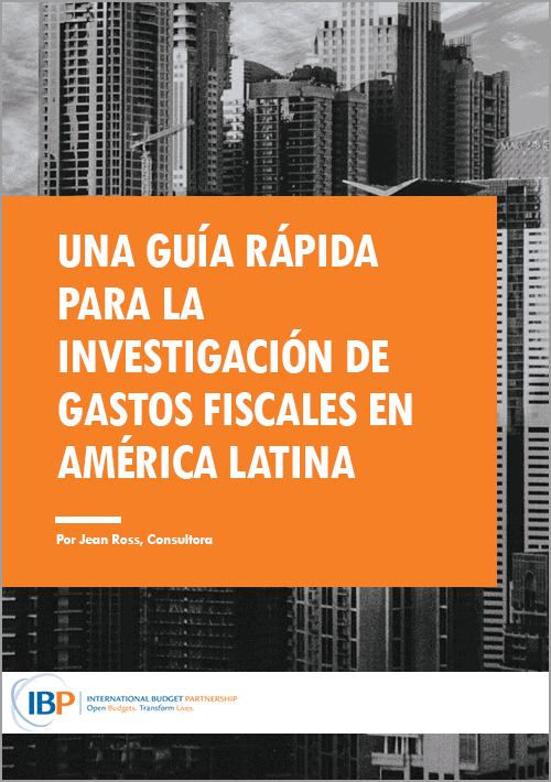 Una guía rápida para la investigación de gastos fiscales en América Latina